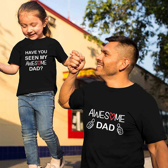 Have You Seen My Awesome Dad And Awesome Dad (Combo of 2 T-shirts)