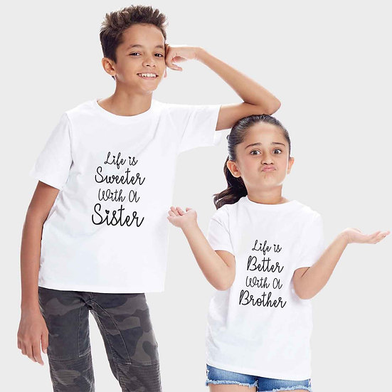 Life is Better With A Brother And Sister  (Combo of 2 T-shirts)