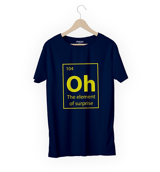 Oh The Element Of Surprise Half Sleeves Round Neck 100% Cotton Tees