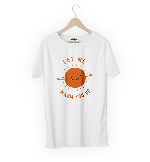 Let Me Warm You Up Half Sleeves Round Neck 100% Cotton Tees