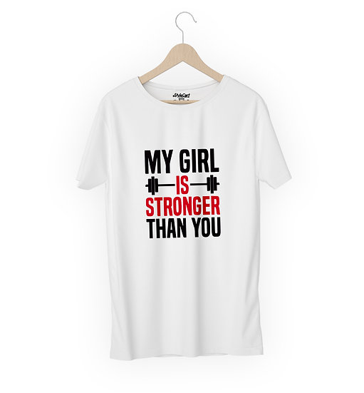 My Girl Is Stronger Than Your Half Sleeves Round Neck 100% Cotton Tees
