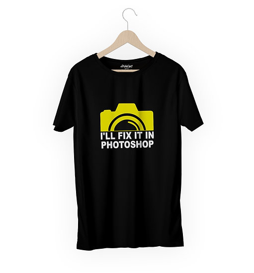 I'll Fix It In Photoshop Half Sleeves Round Neck 100% Cotton Tees