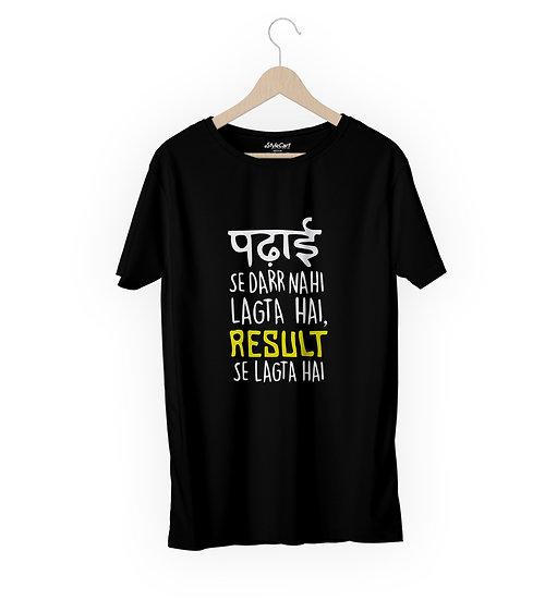 Padhai Se Daar Nahi Lagta Hai Result Se Half Sleeves Round Neck 100% Cotton Tees