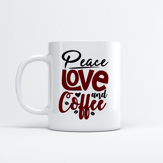 Peace Love And Coffee