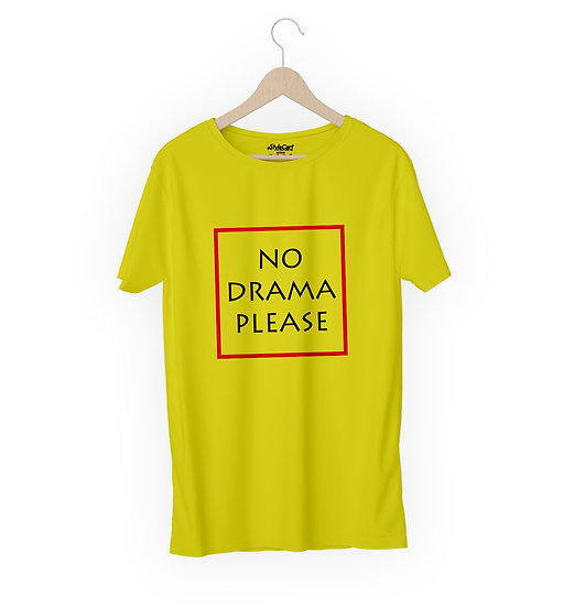 No Drama Please Half Sleeves Round Neck 100% Cotton Tees
