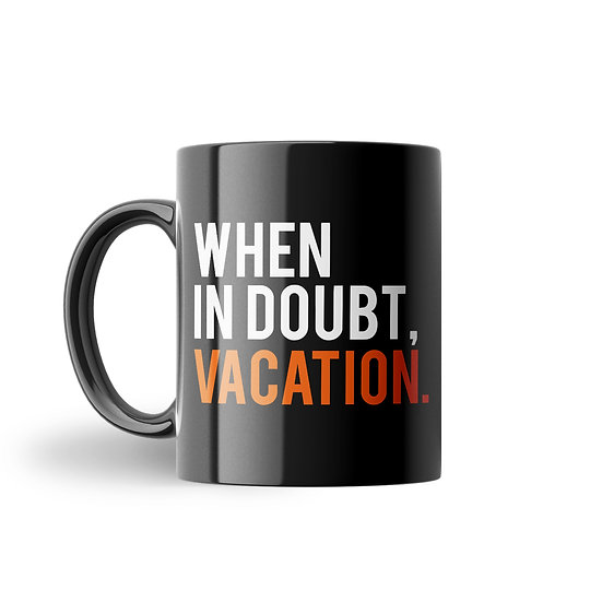 When In Doubt Vacation