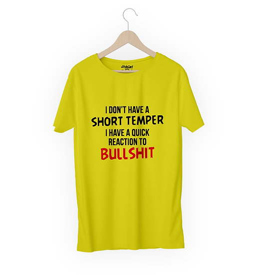 I Don't Have A Short Temper Half Sleeves Round Neck 100% Cotton Tees
