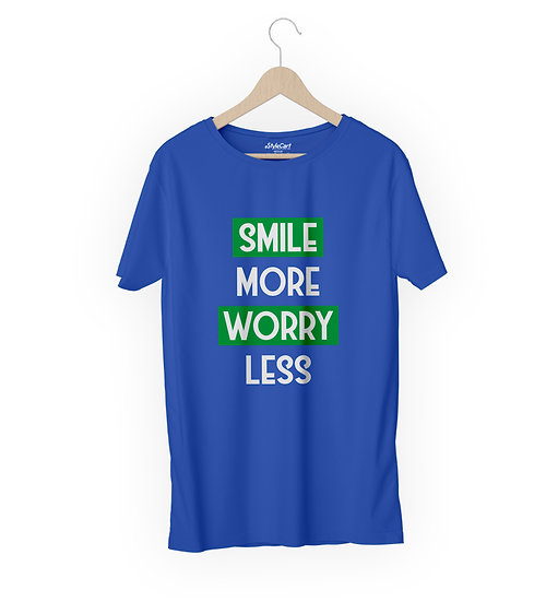 Smile More Worry Less Half Sleeves Round Neck 100% Cotton Tees