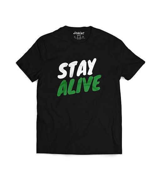 Stay Alive Half Sleeves Round Neck 100% Cotton Tees