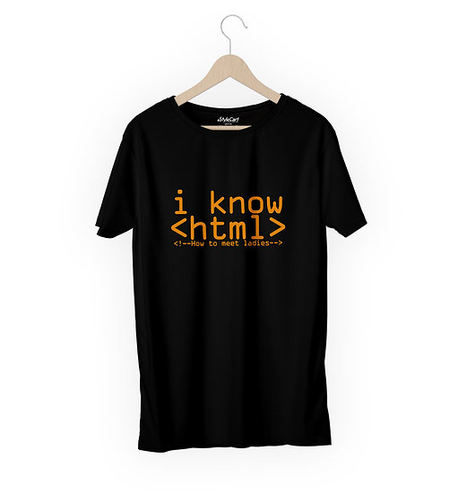 I Know HTML How To Meet Ladies Half Sleeves Round Neck 100% Cotton Tees