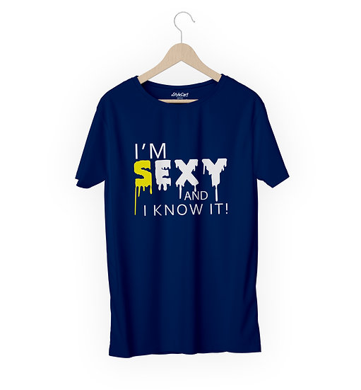 I'm Sexy And I Know It Half Sleeves Round Neck 100% Cotton Tees