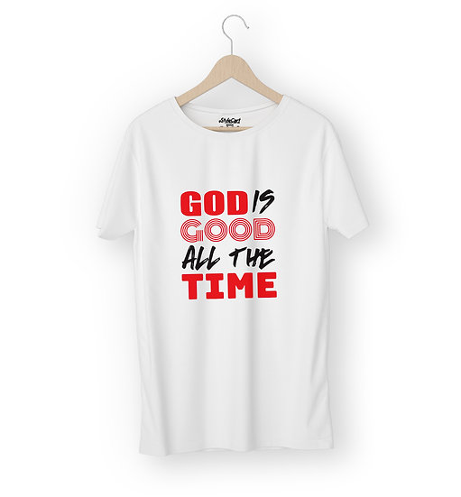 God Is Good All The Time Half Sleeves Round Neck 100% Cotton Tees