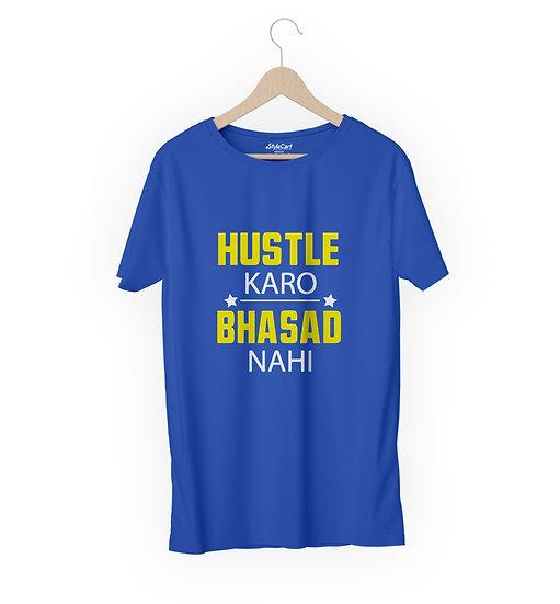 Hustle Karo Bhasad Nahi Half Sleeves Round Neck 100% Cotton Tees