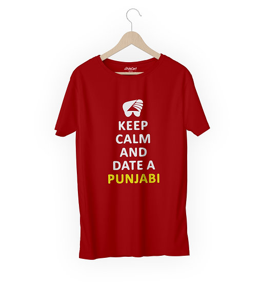 Keep Calm And Date A punjabi Half Sleeves Round Neck 100% Cotton Tees
