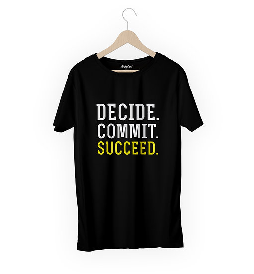 Decide Commit Succeed Half Sleeves Round Neck 100% Cotton Tees