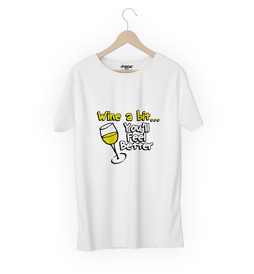 Wine A Bit You'll Feel Better Half Sleeves Round Neck Unisex 100% Cotton T-shirt