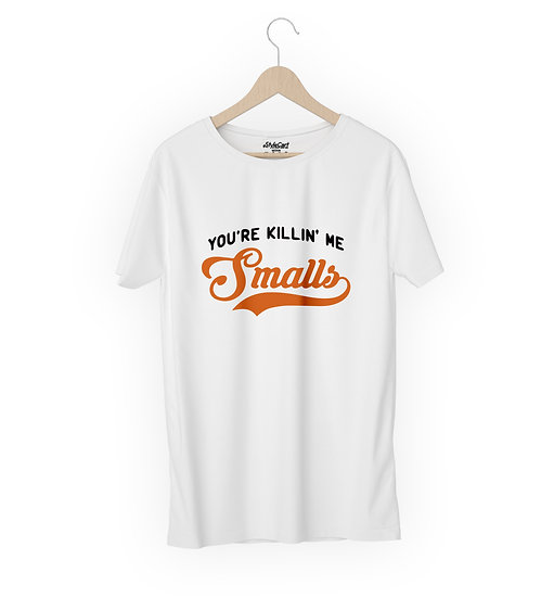 You're Killing Me Smalls Half Sleeves Round Neck 100% Cotton Tees