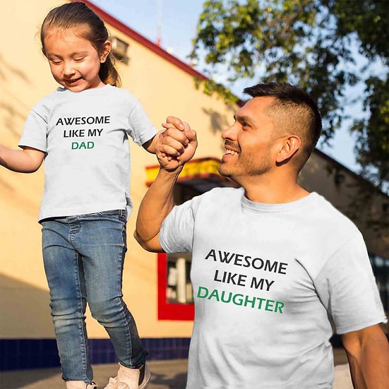 Awesome Like My Dad And Awesome Like My Daughter (Combo of 2 T-shirts)