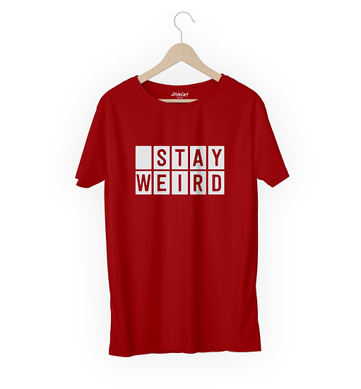 Stay Weird Half Sleeves Round Neck 100% Cotton Tees