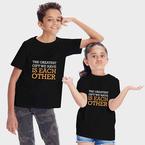 The Greatest Gift We Have Is Each Other (Combo of 2 T-shirts)