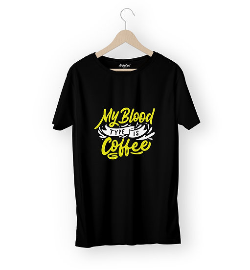 My Blood Type Is Coffee Half Sleeves Round Neck Unisex 100% Cotton T-shirt