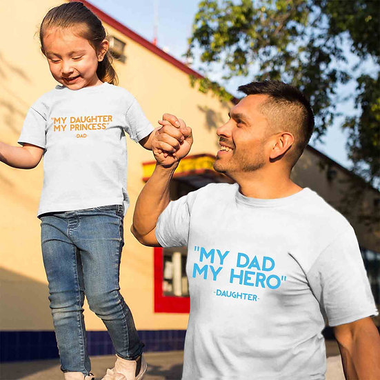 My Dad My Hero And My Daughter And My Princess (Combo of 2 T-shirts)