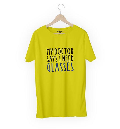My Doctor Says I Need Glasses Half Sleeves Round Neck Unisex 100% Cotton T-shirt