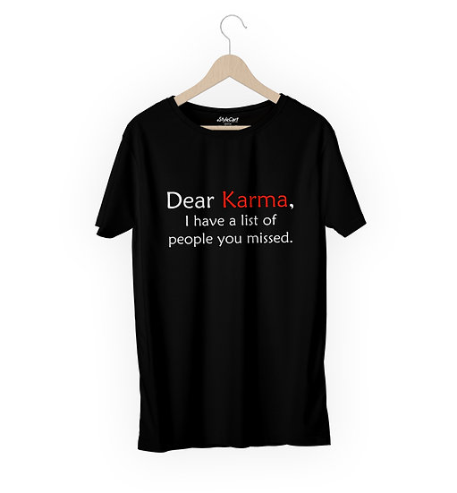 Dear Karma I Have List Of People You Half Sleeves Round Neck 100% Cotton Tees