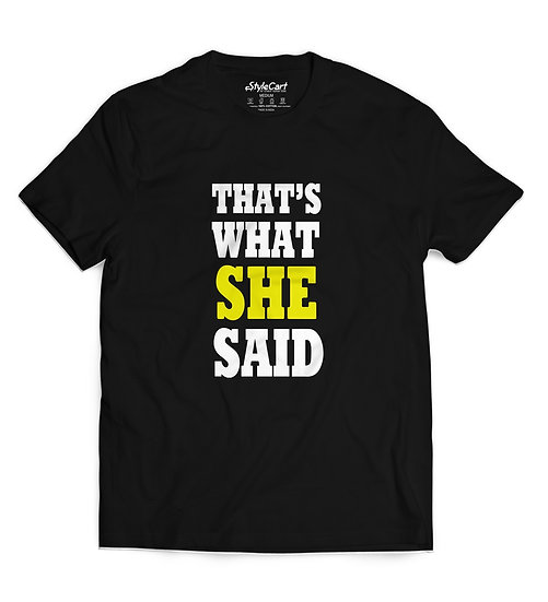 Thats What She Said Half Sleeves Round Neck 100% Cotton Tees