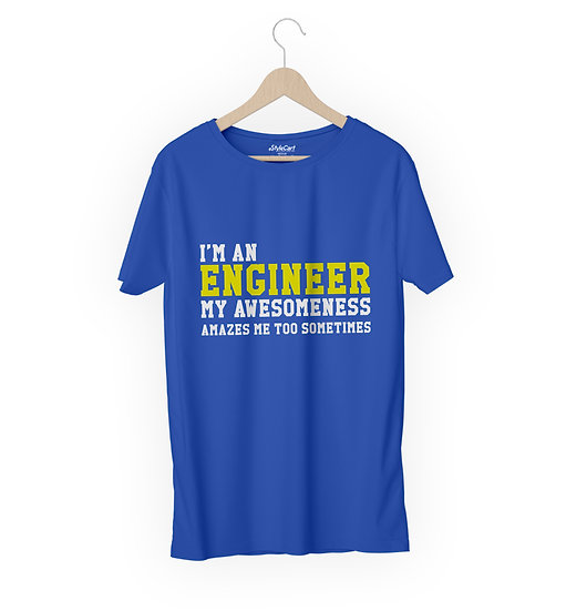I'm An Engineer My Awesomeness Amazes Half Sleeves Round Neck 100% Cotton Tees