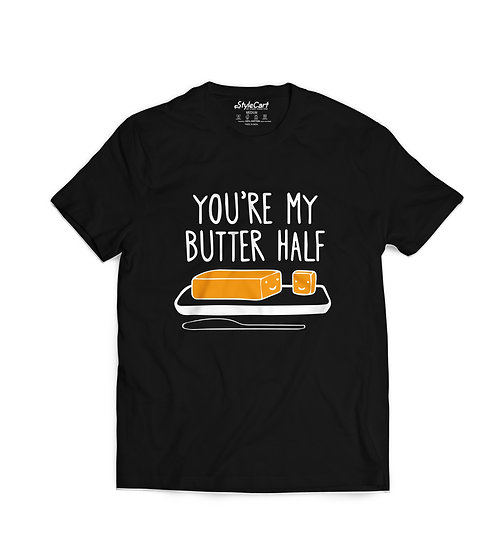 You're My Butter Half Half Sleeves Round Neck 100% Cotton Tees