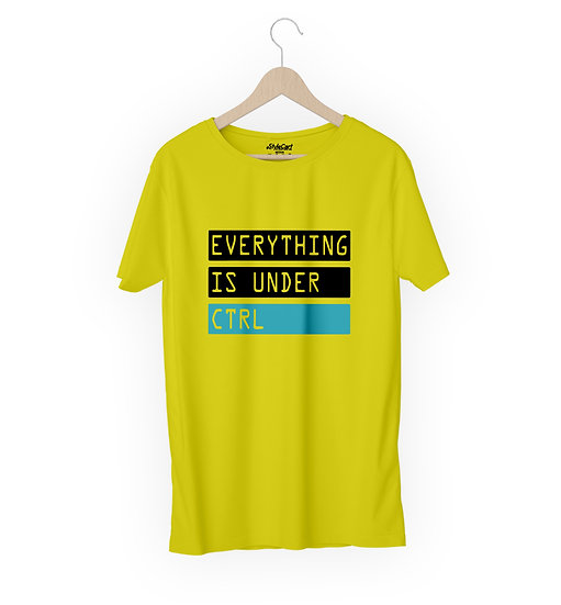 Everything Is Under Ctrl Half Sleeves Round Neck 100% Cotton Tees