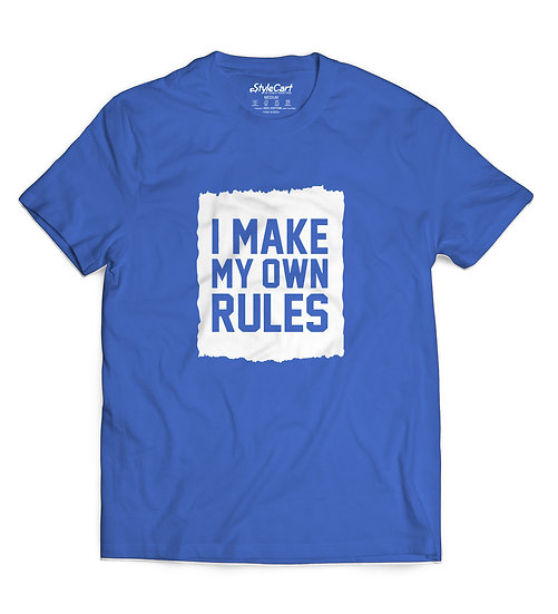 I Make My Own Rules Half Sleeves Round Neck 100% Cotton Tees