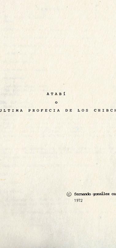 """Primeras páginas de """"Atabí o la última profecía de los chibchas"""". Copias mecanográficas. Colección ICC – Biblioteca José Manuel Rivas Sacconi."""
