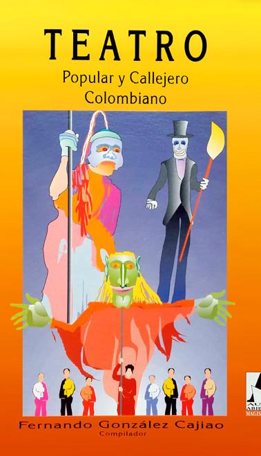 """Portada del libro """"Teatro popular y callejero colombiano"""". Santafé de Bogotá: Cooperativa Editorial Magisterio y Fundación Teatro Taller de Colombia, 1997."""