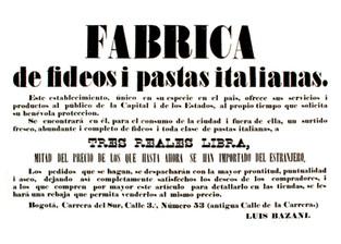 1862. Curioso e importante anuncio de la fábrica de pastas de Luis Bazani, quien fue el empresario que trajo al interior del país la primera compañía de ópera italiana. (Biblioteca Nacional de Colombia).