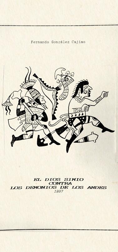 """Portada y primera página mecanográfica de la obra """"El dios simio contra los demonios de los Andes"""", 1997. Colección ICC – Biblioteca José Manuel Rivas Sacconi."""
