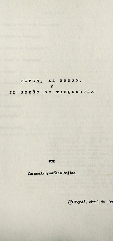 """Copia mecanográfica de """"Popón, el brujo y el sueño de Tisquesusa"""", 1990. Colección ICC – Biblioteca José Manuel Rivas Sacconi."""