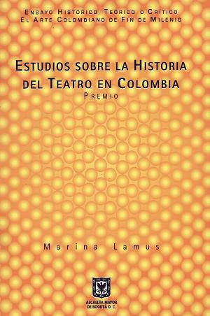 ''Estudios sobre la historia del teatro en Colombia. Estado actual de la investigación'' 2000