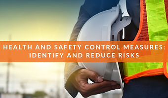 Health_and_Safety_Control_Measures_Identify_and_Reduce_Risks.png