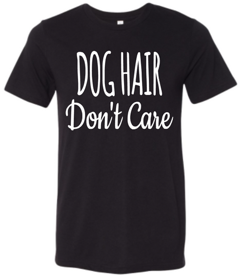 Southern Paws Dog Hair Don't Care T-Shirt