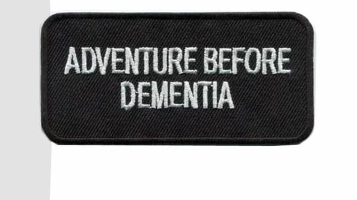 Adventure Before Dementia Iron On Patch