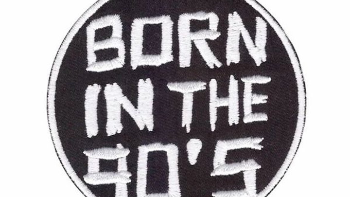 Born in the 90s Iron On Patch