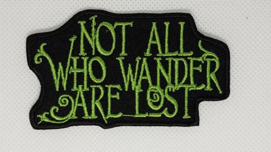 Not All Who Wander Are Lost Iron On Patch