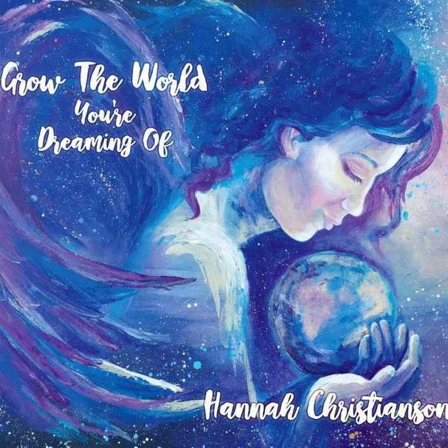 """Grow the World You're Dreaming Of"""