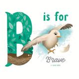 """B is for Brave"" Design"