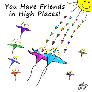 You Have Friends In High Places!