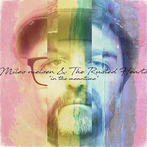 """In The Meantime"" EP - Miles Nielsen and The Rusted Hearts"