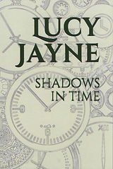 Shadows in Time by Lucy Jayne