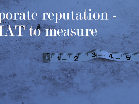 Corporate Reputation - WHAT to measure